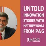 Untold Innovation Stories: Matthew Doyle