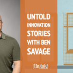 Untold Innovation Stories:  Ben Savage