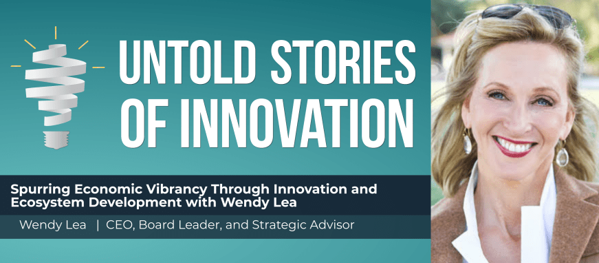 Spurring Economic Vibrancy Through Innovation and Ecosystem Development with Wendy Lea