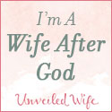 unveiledwife.com Wife After God