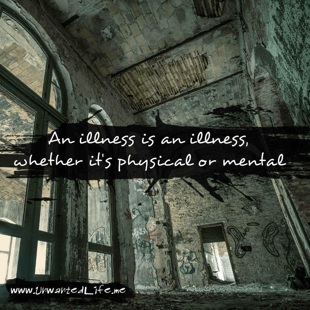 """An image from the inspirational quotes gallery, featuring industrial backgrounds with an inspirational quote that says """"An illness is an illness, whether it's physical or mental"""""""