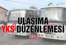 YKS İçin 3 İlçede Toplu Taşıma Araçları Hizmet Verecek