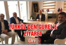 Türköz'den Gürel'e Ziyaret