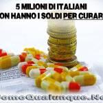 5 milioni di italiani non hanno i soldi per curarsi