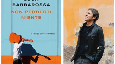 Non perderti niente - La recensione del libro di Luca Barbarossa
