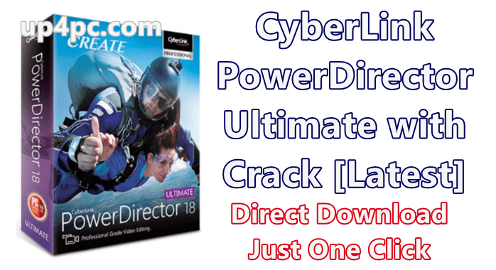 CyberLink PowerDirector Ultimate 18.0.2204.0 with Crack [Latest]