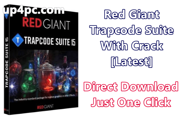 Red Giant Trapcode Suite With Crack [Latest]