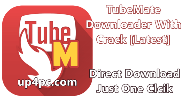TubeMate Downloader 3.9.6.0 With Crack [Latest]