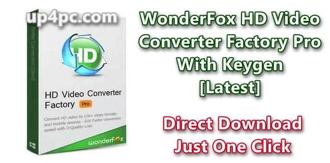WonderFox HD Video Converter Factory Pro 18.2 With Keygen [Latest]