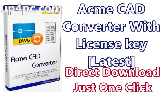 Acme CAD Converter 2019 v8.9.8.1502 With License key [Latest]