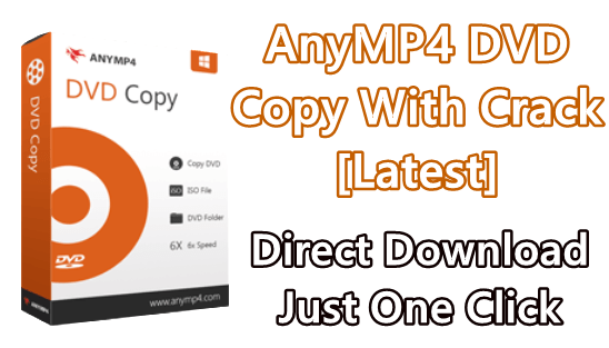 AnyMP4 DVD Copy 3.1.32 With Crack [Latest]