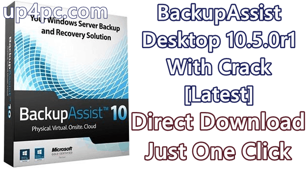 BackupAssist Desktop 10.5.0r1 With Crack [Latest]