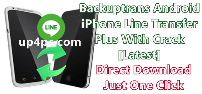 Backuptrans Android iPhone Line Transfer Plus 3.1.36 With Crack [Latest]