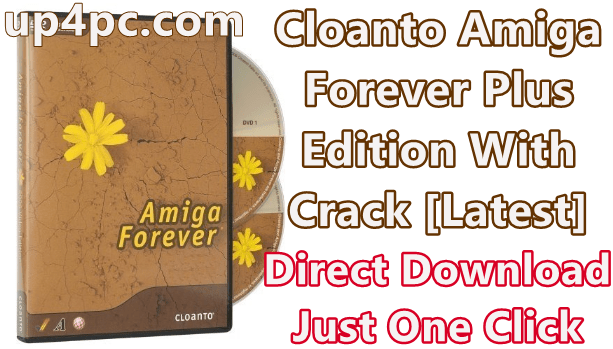 Cloanto Amiga Forever Plus Edition 8.3.0.0 With Crack [Latest]