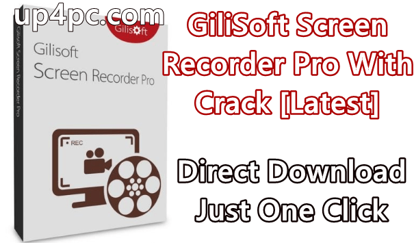 GiliSoft Screen Recorder Pro 10.3.0 With Crack [Latest]