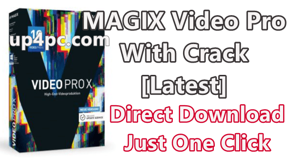 MAGIX Video Pro X11 v17.0.3.55 With Crack [Latest]