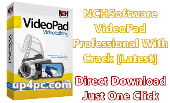 NCHSoftware VideoPad Professional v7.34 With Crack [Latest]