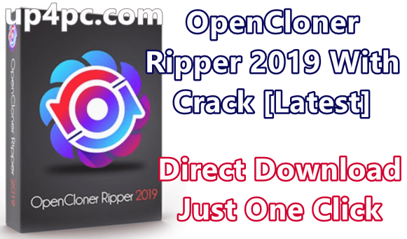 OpenCloner Ripper 2019 v2.30.103 With Crack [Latest]