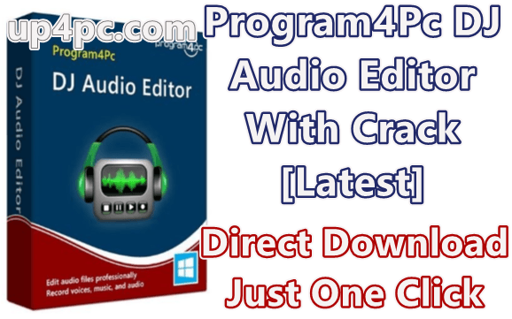 Program4Pc DJ Audio Editor 7.8 With Crack [Latest]