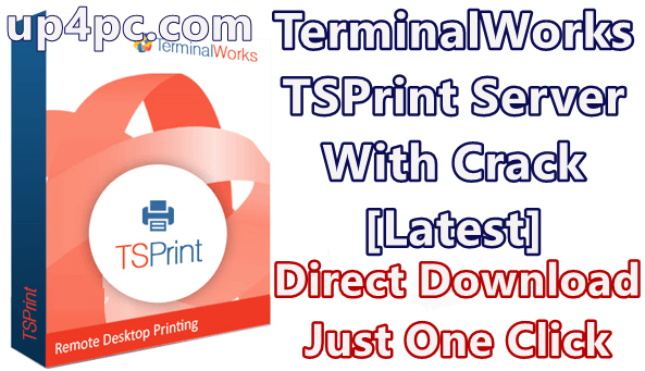 Terminalworks Tsprint Server 3.0.5.9 With Crack [Latest]