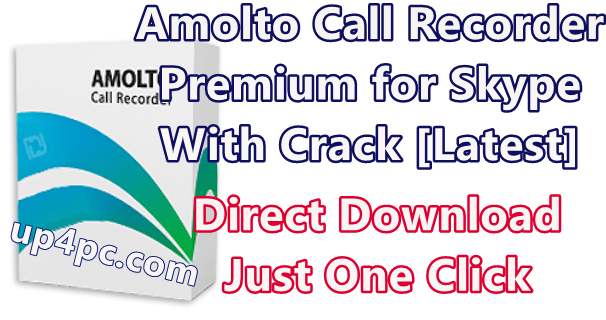 Amolto Call Recorder Premium for Skype 3.17.5.0 With Crack [Latest]