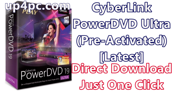 CyberLink PowerDVD Ultra 19.0.2403.62 With Crack (Pre-Activated) [Latest]