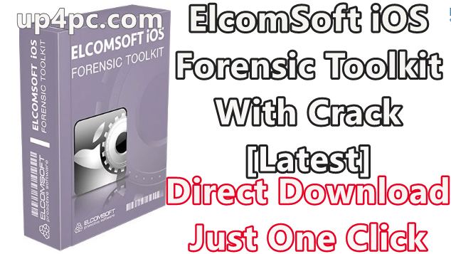 ElcomSoft iOS Forensic Toolkit 5.20 With Crack [Latest]