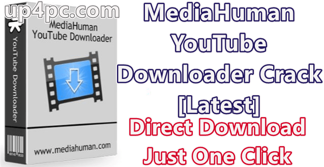 MediaHuman YouTube Downloader 3.9.9.30 With Crack [Latest]