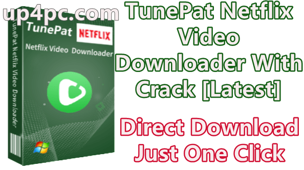 TunePat Netflix Video Downloader 1.1.0