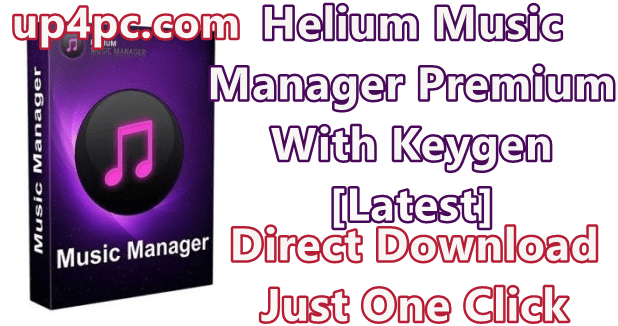 Helium Music Manager Premium 14.8 Build 16492 With Keygen [Latest] 1