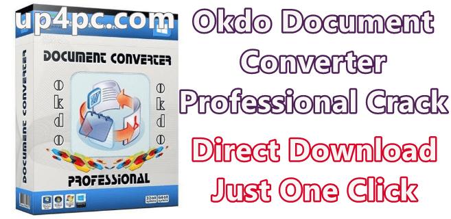 Okdo Document Converter Professional 5.8 With Crack [Latest]