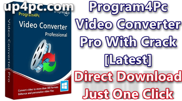 Program4Pc Video Converter Pro 10.6 With Crack [Latest]