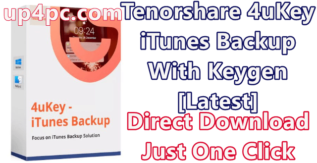 Tenorshare 4uKey iTunes Backup 5.2.2.8 With Keygen [Latest]