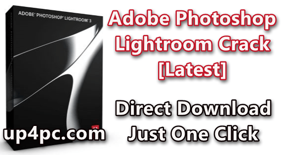 Adobe Photoshop Lightroom 3.2.0 Crack [Latest]