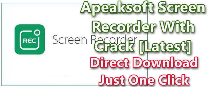 Apeaksoft Screen Recorder 1.2.56 With Crack [Latest]