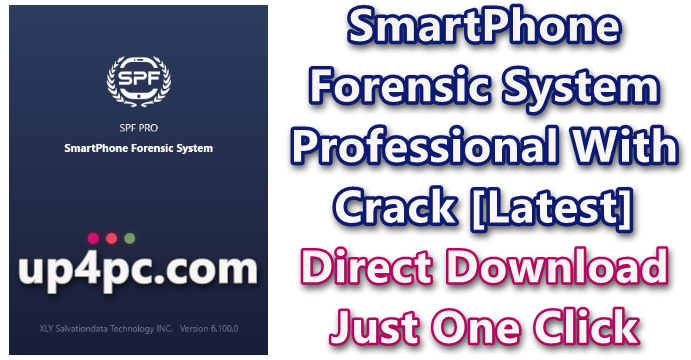 SmartPhone Forensic System Professional v6.100.0 With Crack [Latest]