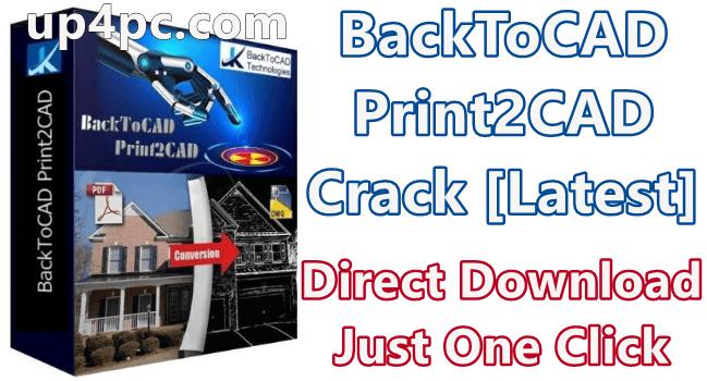 BackToCAD Print2CAD 2021 v21.52 With Crack [Latest]