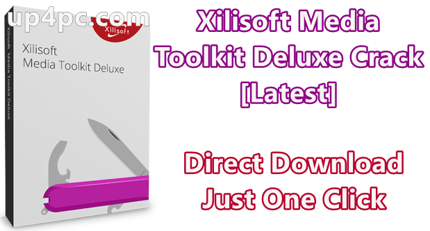Xilisoft Media Toolkit Deluxe 7.8.9.20201112 With Crack [Latest]
