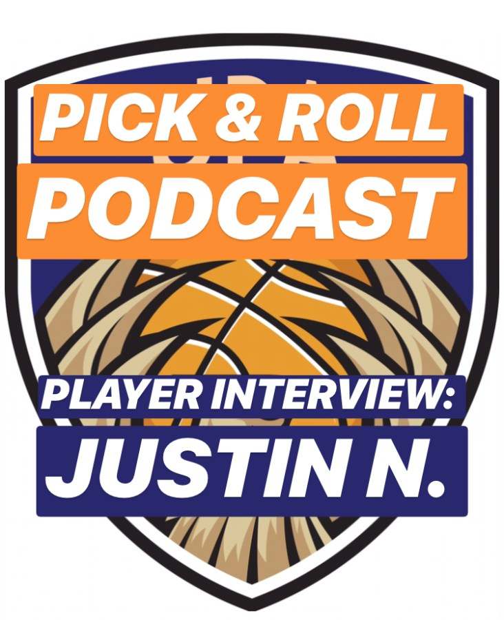 Pick & Roll Podcast | Player Interview: Justin N.