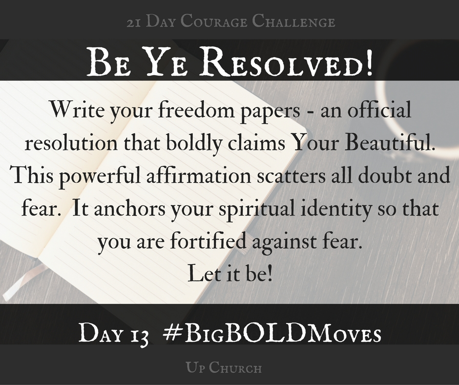 21 Day Courage Challenge – Day 13 Motivation