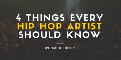 4 Things every hip hop artists should know Upcoming Hip Hop