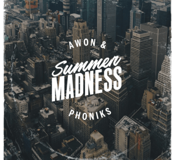 """[Audio] """"Summer Madness"""" - Awon & Phoniks"""