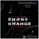 "[Audio] ""Short Change"" - Carl Sherron"