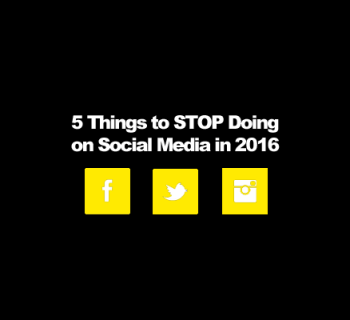 5 Things to STOP Doing on Social Media in 2016