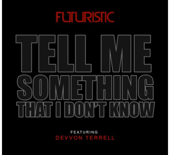 "[Audio] ""Tell Me Something That I Don't Know"" - Futuristic feat. Devvon Terrell)"