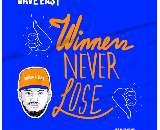 """[Audio] """"Winners Never Lose"""" - Dave East"""