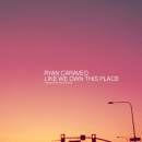 """[Audio] """"Like We Own This Place"""" - Ryan Caraveo"""