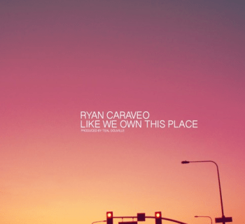 "[Audio] ""Like We Own This Place"" - Ryan Caraveo"