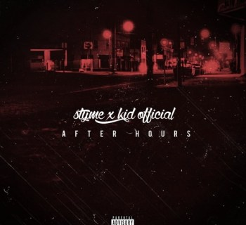 "[Audio] ""Afterhours"" Styme & Kid Official"