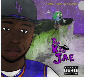 [New Music] 'A Small Thing 2 A Giant' - Tha Kid Jae